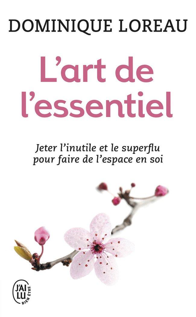 Art de l'essentiel - Dominique Loreau